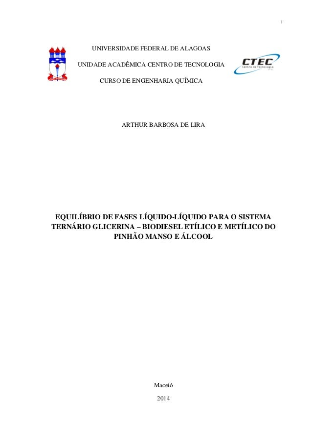 i UNIVERSIDADE FEDERAL DE ALAGOAS UNIDADE ACADÊMICA CENTRO DE TECNOLOGIA CURSO DE ENGENHARIA QUÍMICA ARTHUR BARBOSA DE LIR...