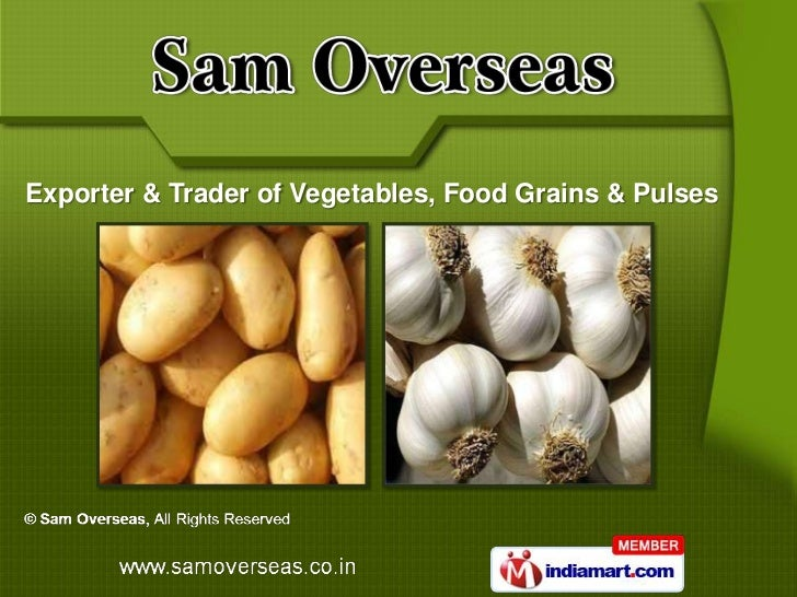 Exporter & Trader of Vegetables, Food Grains & Pulses
