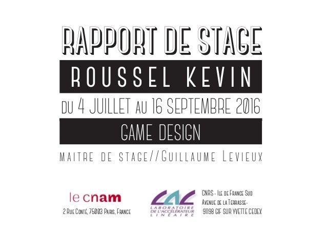 maitre de stage//Guillaume Levieux game design CNRS - Ile de France Sud Avenue de la Terrasse- 91198 GIF SUR YVETTE CEDEX ...