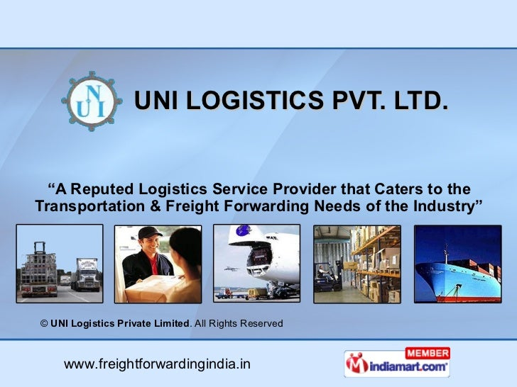 """UNI LOGISTICS PVT. LTD. """" A Reputed Logistics Service Provider that Caters to the Transportation & Freight Forwarding Need..."""