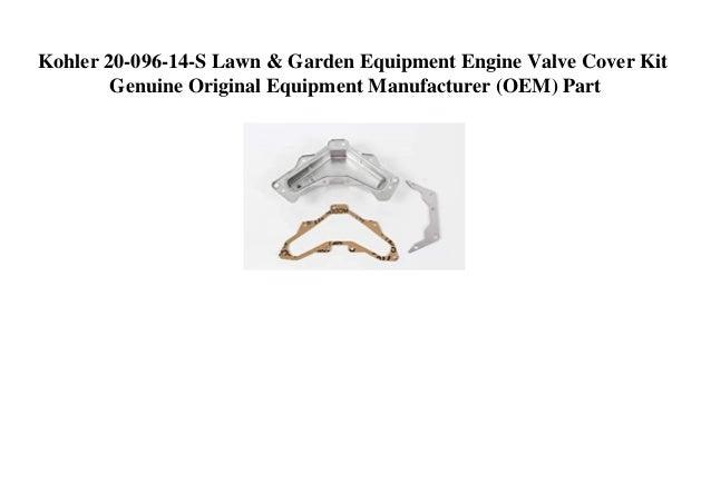 Kohler 20-096-14-S Lawn & Garden Equipment Engine Valve Cover Kit Genuine Original Equipment Manufacturer (OEM) Part