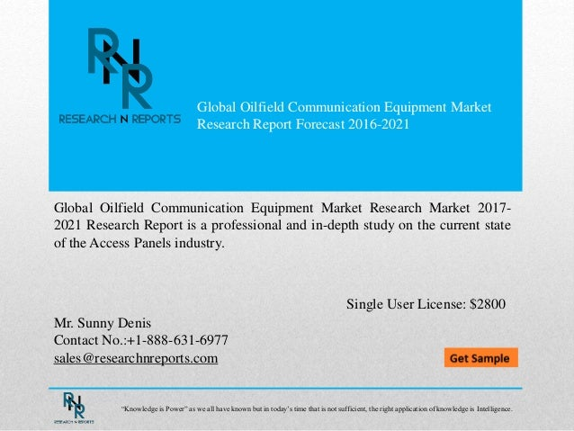 Global Oilfield Communication Equipment Market Research Report Forecast 2016-2021 Mr. Sunny Denis Contact No.:+1-888-631-6...