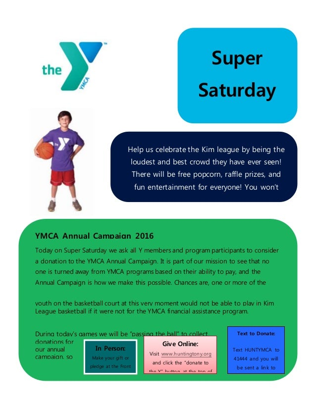 Super Saturday February 4, 2016 YMCA Annual Campaign 2016 Today on Super Saturday we ask all Y members and program partici...