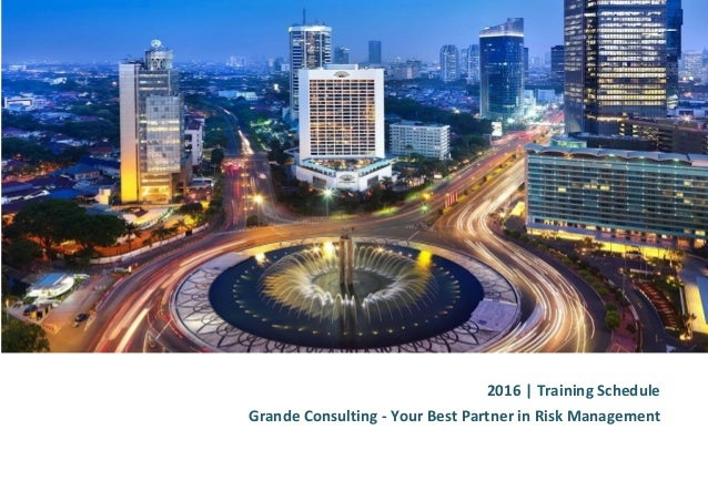 2016 | Training Schedule Grande Consulting - Your Best Partner in Risk Management