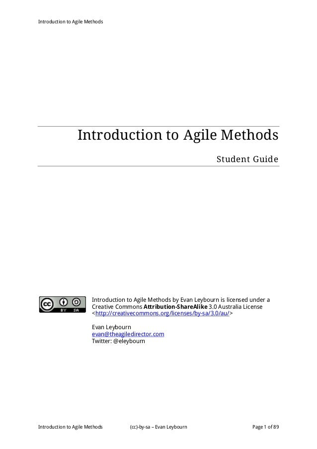 Introduction to Agile Methods Introduction to Agile Methods (cc)-by-sa – Evan Leybourn Page 1 of 89 Introduction to Agile ...