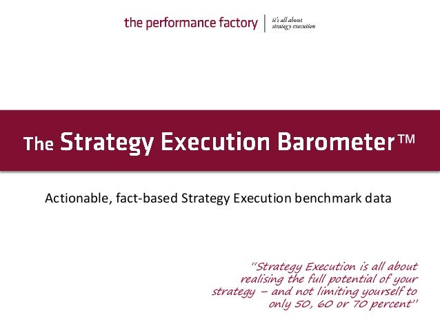 "Actionable, fact-based Strategy Execution benchmark data ™ ""Strategy Execution is all about realising the full potential o..."