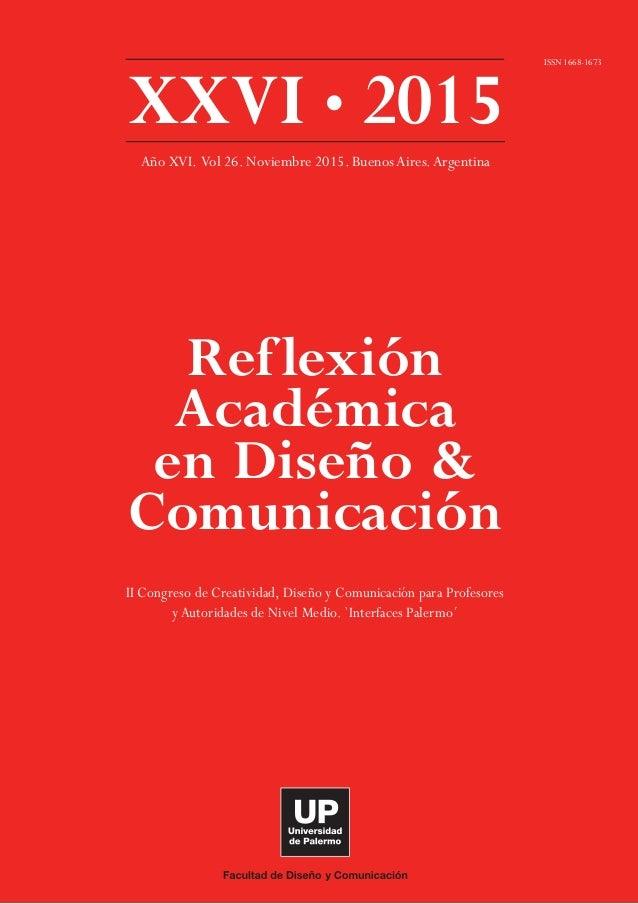 Reflexión Académica en Diseño & Comunicación ISSN 1668-1673 II Congreso de Creatividad, Diseño y Comunicación para Profeso...