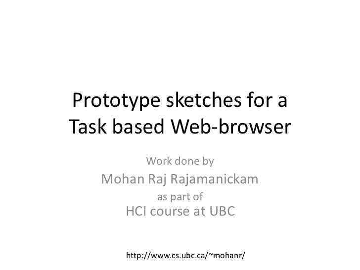 Prototype sketches for aTask based Web-browser          Work done by   Mohan Raj Rajamanickam             as part of      ...