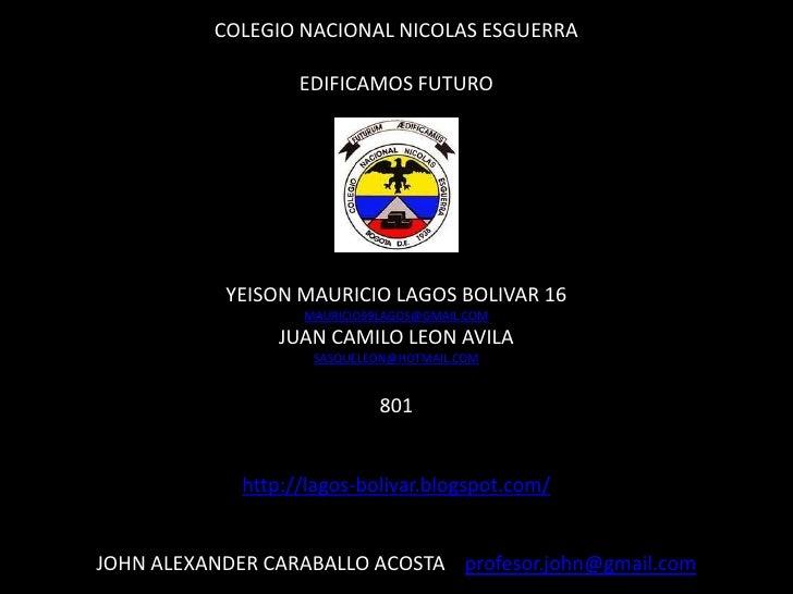 COLEGIO NACIONAL NICOLAS ESGUERRA                   EDIFICAMOS FUTURO           YEISON MAURICIO LAGOS BOLIVAR 16          ...