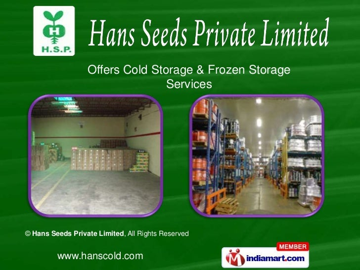 Offers Cold Storage & Frozen Storage                                 Services© Hans Seeds Private Limited, All Rights Rese...