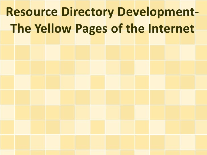 Resource Directory Development- The Yellow Pages of the Internet
