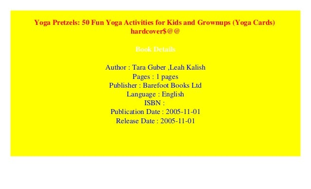 Yoga Pretzels 50 Fun Yoga Activities For Kids And Grownups Yoga Ca