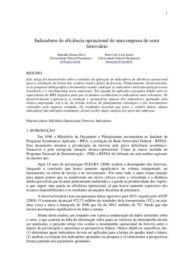 1  Indicadores de eficiência operacional de uma empresa do setor  ferroviário  Reinaldo Ramos Silva Ilton Curty Leal Junio...