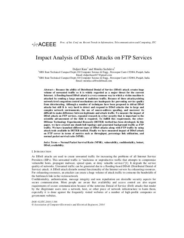 Impact Analysis of DDoS Attacks on FTP Services Daljeet Kaur1 and Monika Sachdeva2 1 SBS State Technical Campus/ Deptt. Of...
