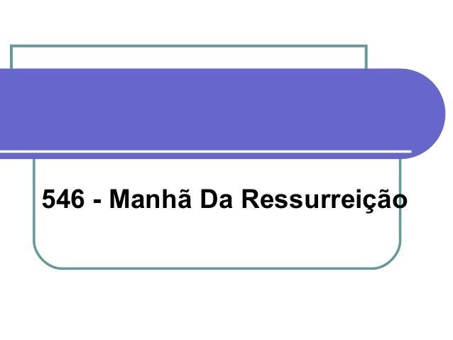 546 - Manhã Da Ressurreição
