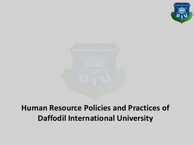 Human Resource Policies and Practices of Daffodil International University