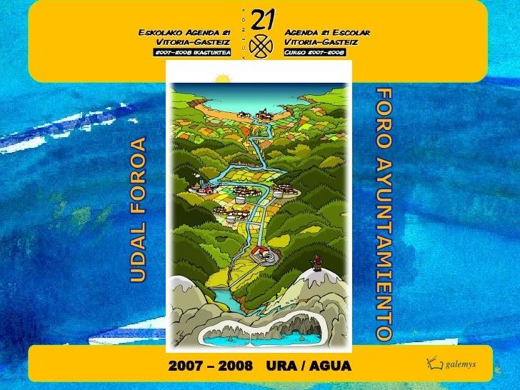2007 – 2008  URA / AGUA