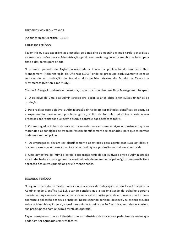 FREDERICK WINSLOW TAYLOR(Administração Científica - 1911)PRIMEIRO PERÍODOTaylor iniciou suas experiências e estudos pelo t...