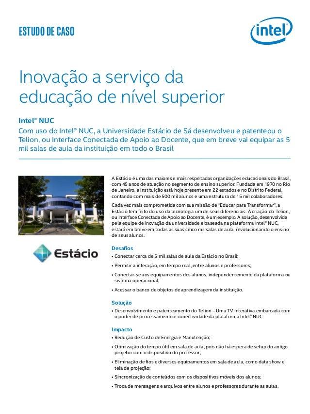 ESTUDO DE CASO Inovação a serviço da educação de nível superior A Estácio é uma das maiores e mais respeitadas organizaçõe...