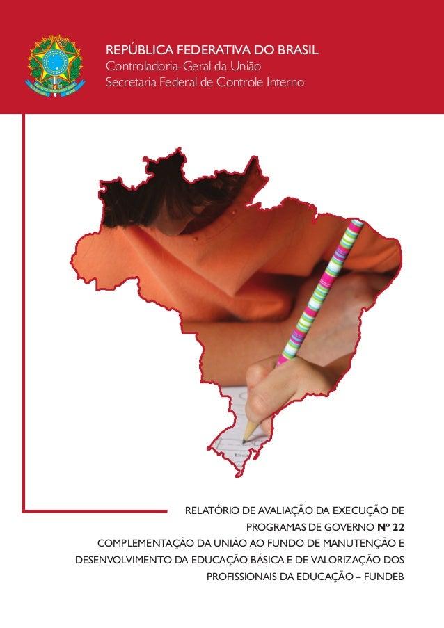 REPÚBLICA FEDERATIVA DO BRASIL Controladoria-Geral da União Secretaria Federal de Controle Interno RELATÓRIO DE AVALIAÇÃO ...