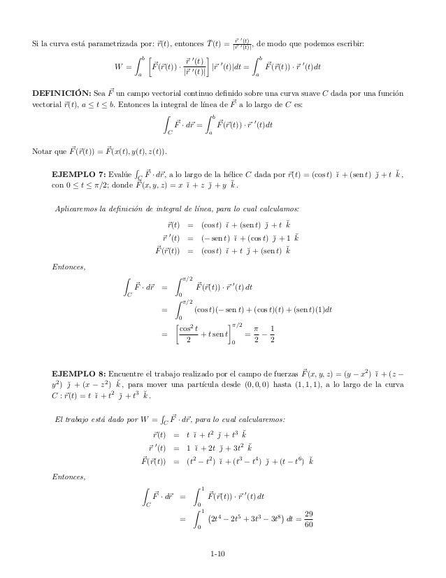Si la curva est´a parametrizada por: r(t), entonces ˘T(t) = r (t)  r (t)  , de modo que podemos escribir: W = b a F(r(t)) ...