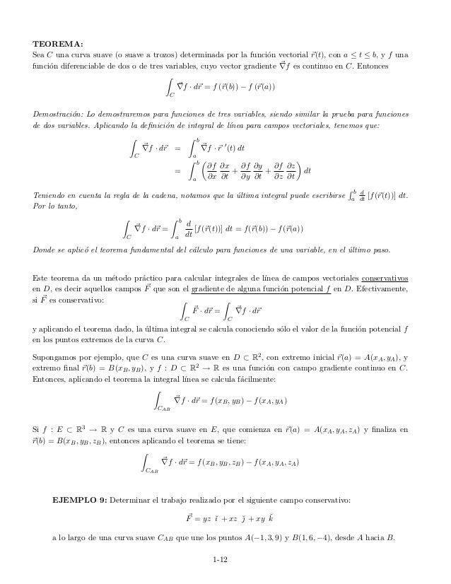 TEOREMA: Sea C una curva suave (o suave a trozos) determinada por la funci´on vectorial r(t), con a ≤ t ≤ b, y f una funci...