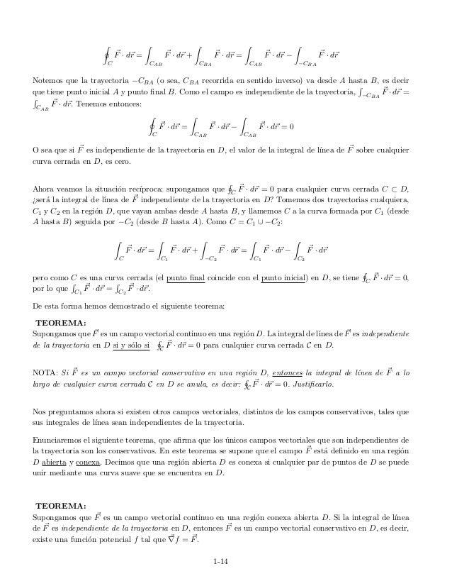 C F · dr = CAB F · dr + CBA F · dr = CAB F · dr − −CBA F · dr Notemos que la trayectoria −CBA (o sea, CBA recorrida en sen...