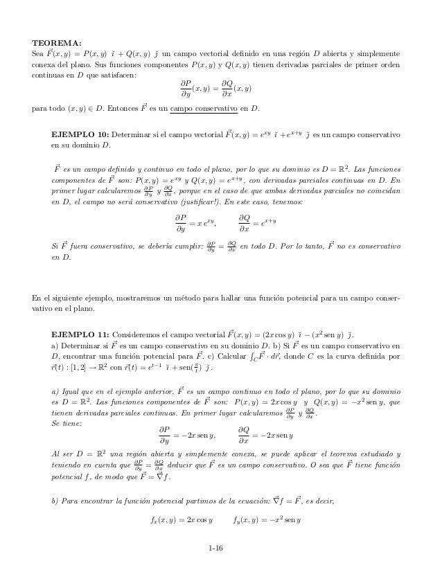 TEOREMA: Sea F(x, y) = P(x, y) ˘ı + Q(x, y) ˘ un campo vectorial definido en una regi´on D abierta y simplemente conexa de...