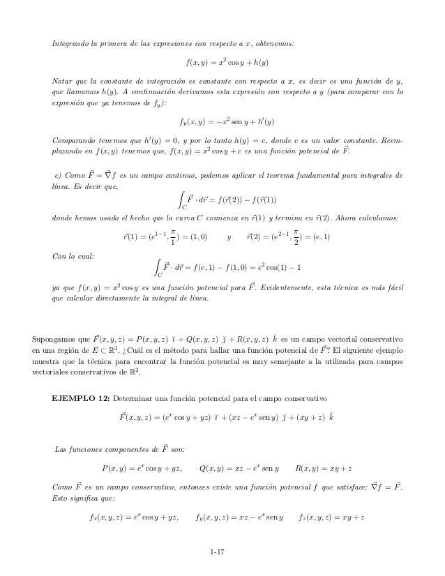Integrando la primera de las expresiones con respecto a x, obtenemos: f(x, y) = x2 cos y + h(y) Notar que la constante de ...