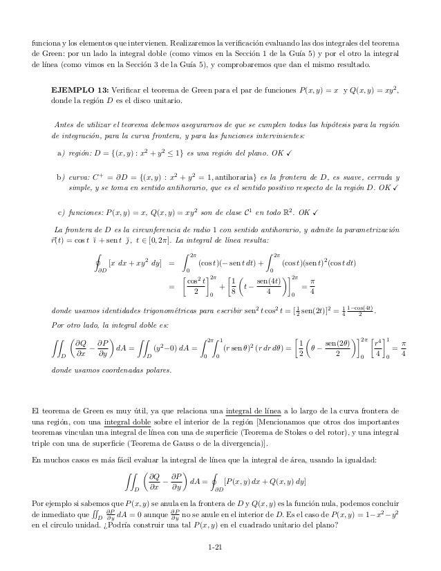 funciona y los elementos que intervienen. Realizaremos la verificaci´on evaluando las dos integrales del teorema de Green: ...