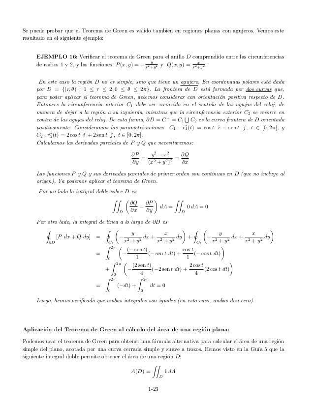 Se puede probar que el Teorema de Green es v´alido tambi´en en regiones planas con agujeros. Vemos este resultado en el si...