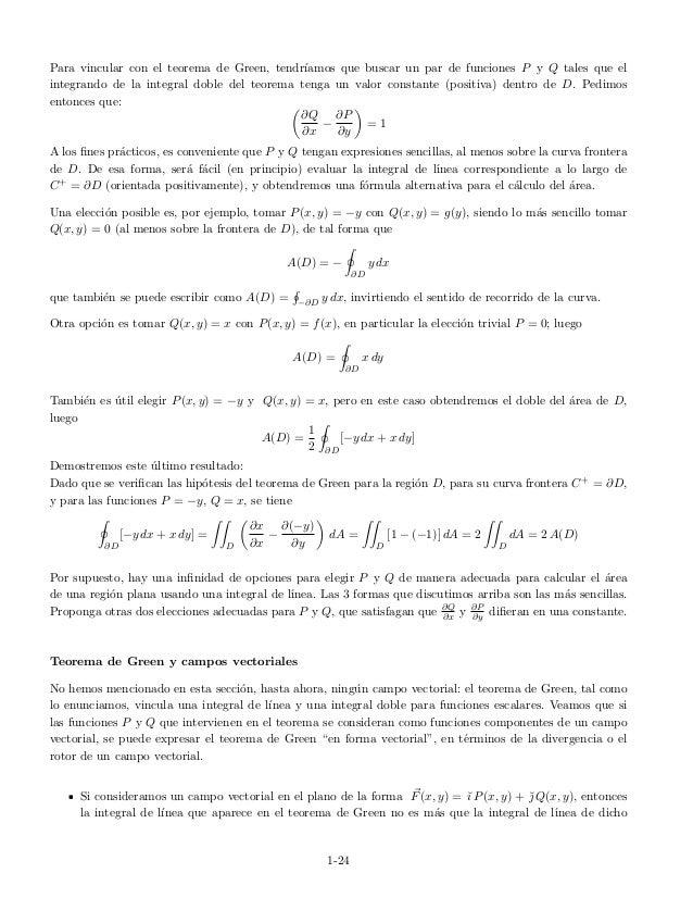 Para vincular con el teorema de Green, tendr´ıamos que buscar un par de funciones P y Q tales que el integrando de la inte...