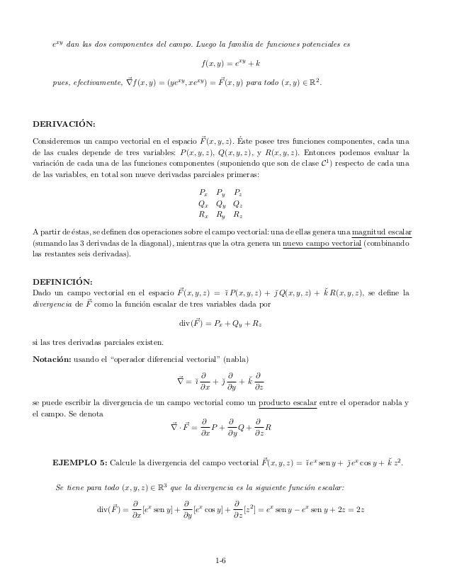 exy dan las dos componentes del campo. Luego la familia de funciones potenciales es f(x, y) = exy + k pues, efectivamente,...