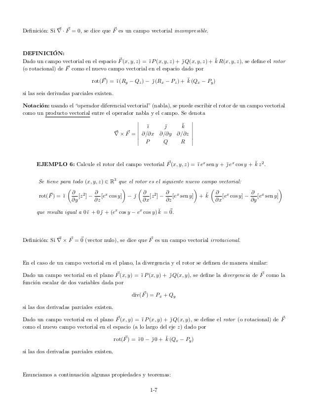 Definici´on: Si · F = 0, se dice que F es un campo vectorial incompresible. DEFINICI´ON: Dado un campo vectorial en el espa...