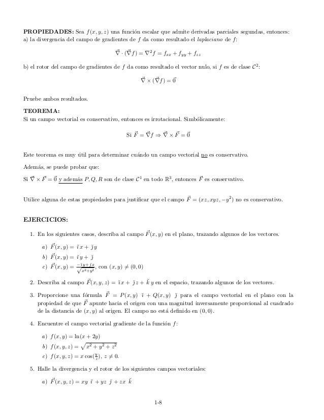 PROPIEDADES: Sea f(x, y, z) una funci´on escalar que admite derivadas parciales segundas, entonces: a) la divergencia del ...
