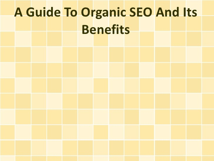 A Guide To Organic SEO And Its           Benefits