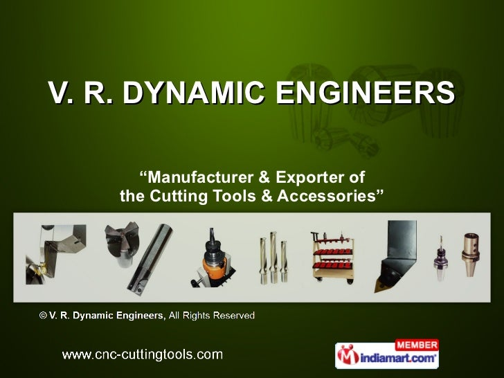 "V. R. DYNAMIC ENGINEERS "" Manufacturer & Exporter of the Cutting Tools & Accessories"""