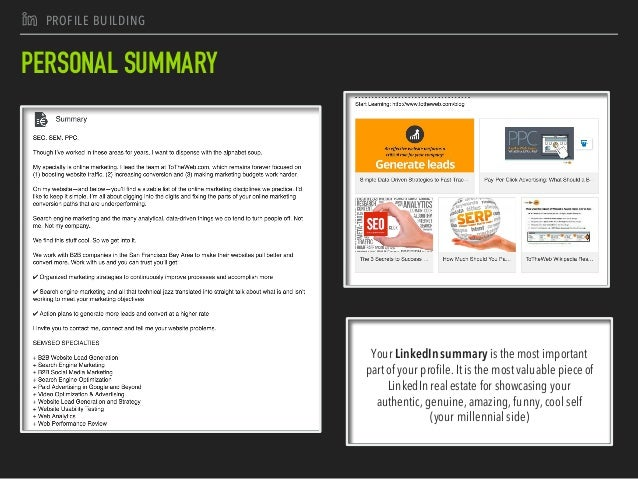 J PROFILE BUILDING PERSONAL SUMMARY Your LinkedIn summary is the most important part of your profile. Itis the most valuab...