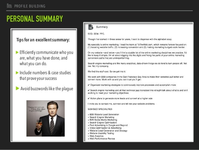 J PROFILE BUILDING PERSONAL SUMMARY Tips for an excellent summary: ▶Efficiently communicate who you are, what you have don...