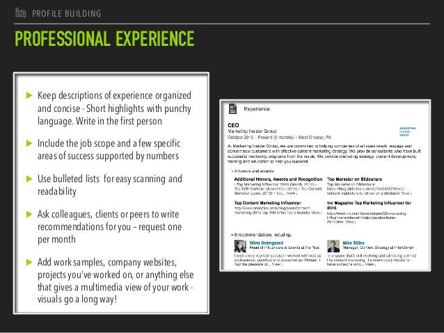 J PROFILE BUILDING PROFESSIONAL EXPERIENCE ▶ Keep descriptions ofexperience organized and concise - Short highlights with ...