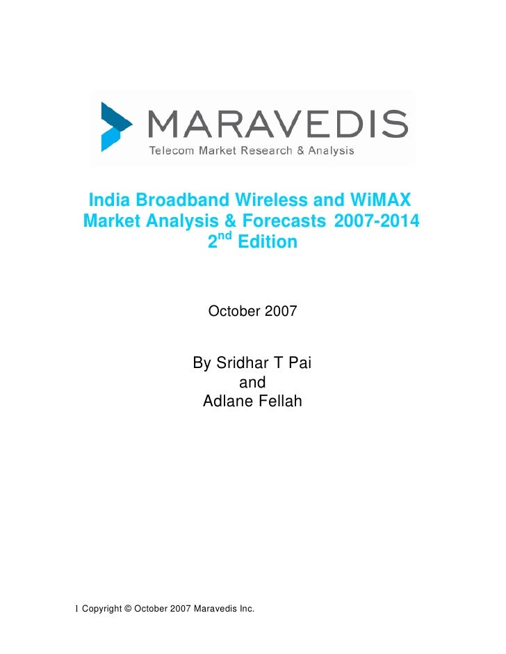 India Broadband Wireless and WiMAX Market Analysis & Forecasts 2007-2014               2nd Edition                        ...