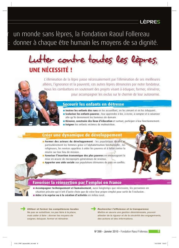 un monde sans lèpres, la Fondation Raoul Follereau donner à chaque être humain les moyens de sa dignité.        Lutter con...