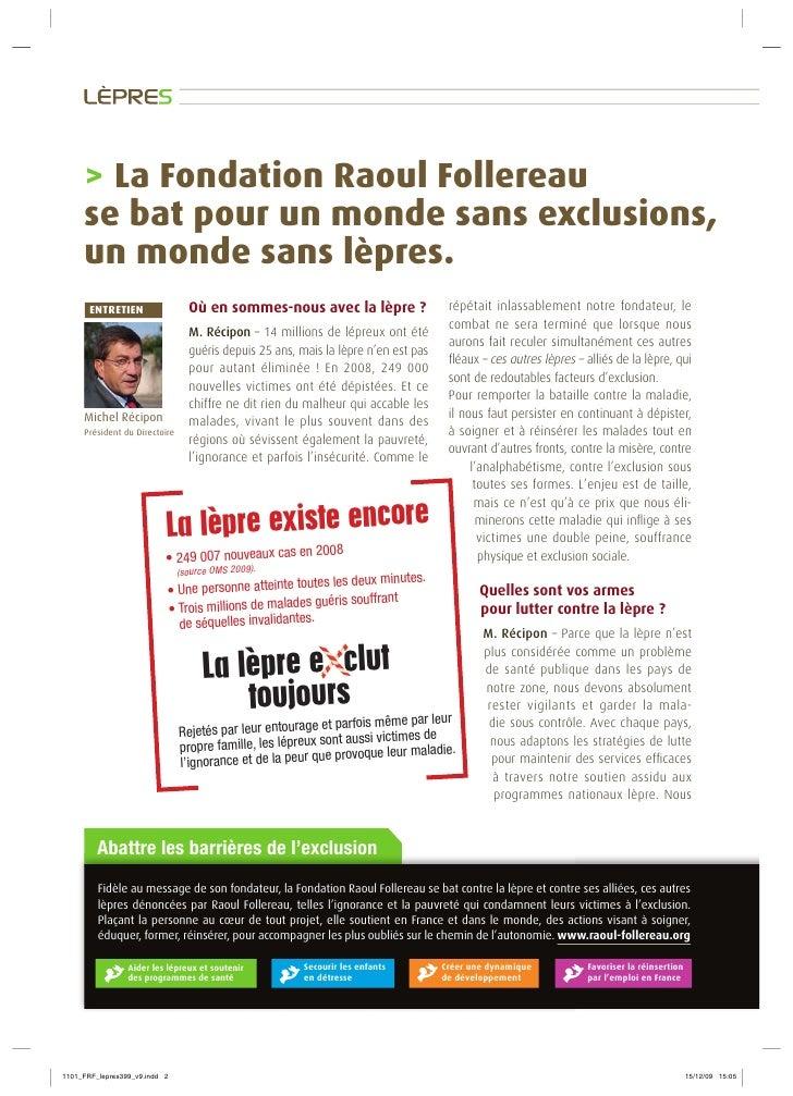 > La Fondation Raoul Follereau se bat pour un monde sans exclusions, un monde sans lèpres.  ENTRETIEN                  Où ...