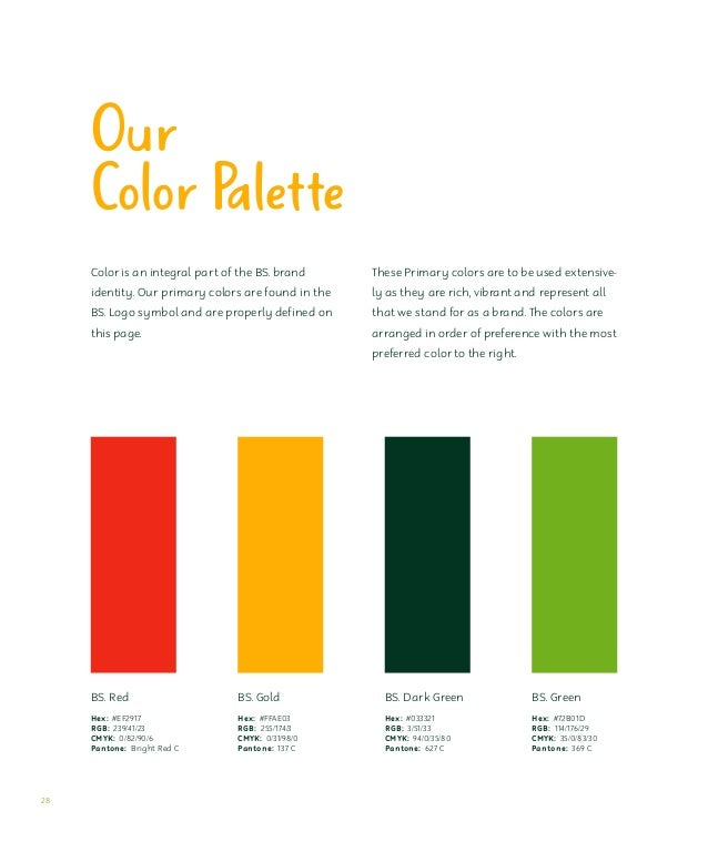 Secondary Color Palette The secondary color palette was created to support the primary colors on visual commu- nication ma...