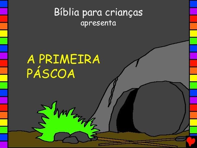 A PRIMEIRA PÁSCOA Bíblia para crianças apresenta