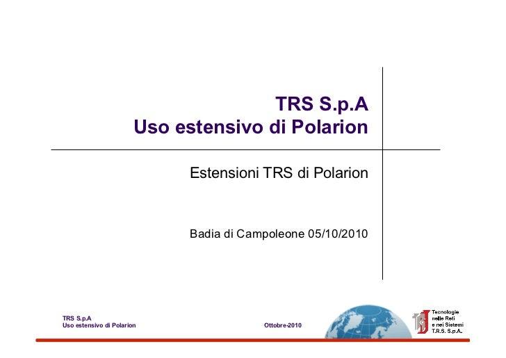 TRS S.p.A                        Uso estensivo di Polarion                             Estensioni TRS di Polarion         ...