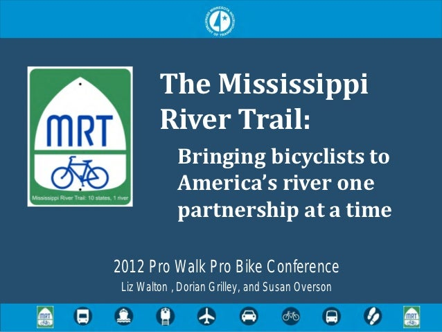 The Mississippi         River Trail:             Bringing bicyclists to             America's river one             partne...