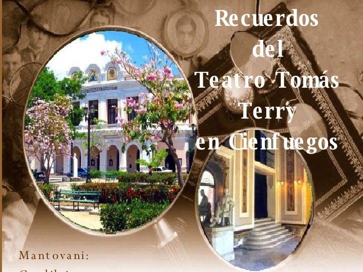 Recuerdos del Teatro Tomás Terry en Cienfuegos Mantovani: Candilejas