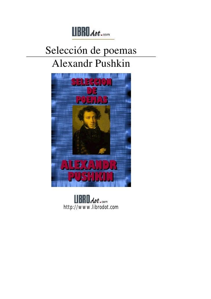 Selección de poemas Alexandr Pushkin   http://www.librodot.com