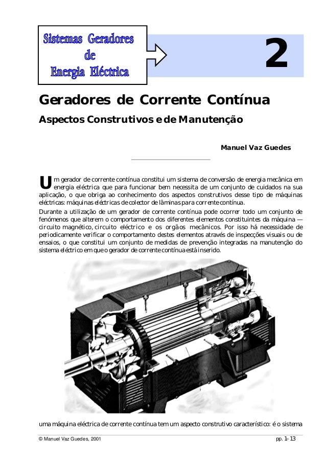 © Manuel Vaz Guedes, 2001 pp. 1–13 2 Geradores de Corrente Contínua Aspectos Construtivos e de Manutenção Manuel Vaz Guede...